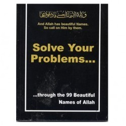 Solve Your Problems With The 99 Names of Allah